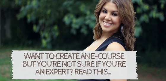Want to create an e-course but you're not sure if you're an expert- Read this…