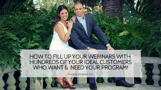 how to fill up your webinars with hundreds of your ideal customers who want and need your programs